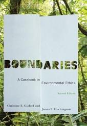 Boundaries: A Casebook in Environmental Ethics, Second Edition, Edition 2