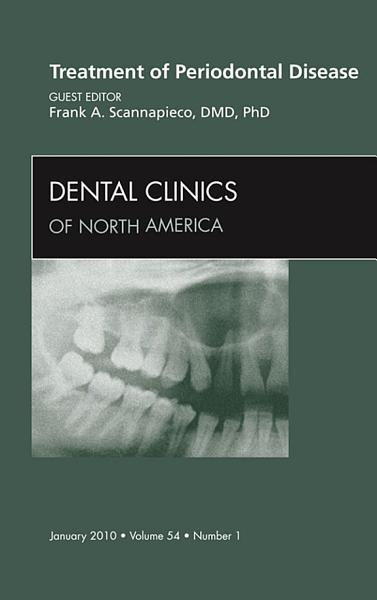 Treatment of Periodontal Disease  An Issue of Dental Clinics   E Book