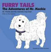 Furry Tails: The Adventures of Mr. Mackie: Mr. Mackie and the Heavenly Dog Choir