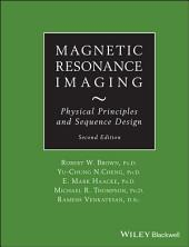 Magnetic Resonance Imaging: Physical Principles and Sequence Design, Edition 2