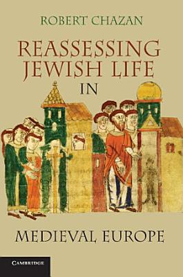 Reassessing Jewish Life in Medieval Europe
