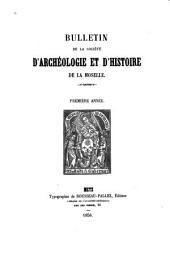 Bulletin de la Société d'archéologie et d'histoire de la Moselle