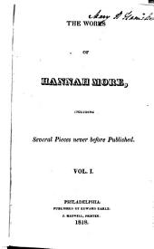 The works of Hannah More: including several pieces never before published, Volume 1
