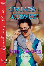 Chained by Choice [Marked 5]