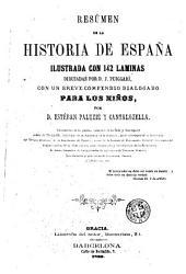 Resúmen de historia de España: con un breve compendio dialogado para los niños
