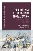 The First Age of Industrial Globalization PDF