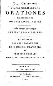 Orationes ex recensione Ioannis Jacobi Reiske: Cum eiusdem aliorumque animadversionibus, Volume 1