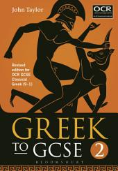 Greek to GCSE: Part 2: Revised edition for OCR GCSE Classical Greek (9–1), Edition 2