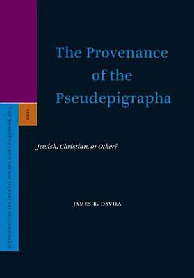 The Provenance of the Pseudepigrapha PDF