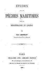 Études sur les pèches maritimes dans la Méditerranée et l'océan