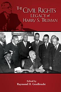 The Civil Rights Legacy of Harry S  Truman Book