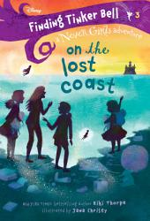 Finding Tinker Bell 3 On The Lost Coast Disney The Never Girls  Book PDF