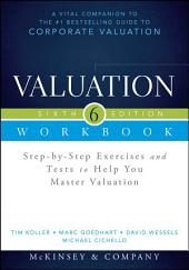 Valuation Workbook: Step-by-Step Exercises and Tests to Help You Master Valuation + WS, Edition 6