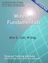 Wireless Fundamentals: CWA Course 2231 Course Book & Study Guide