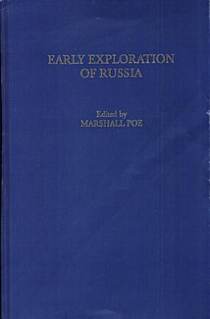 Early Exploration of Russia  Historien und Bericht von dem Grossf  rstenthumb Muschkow PDF
