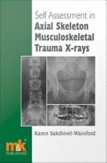 Self Assessment In Axial Skeleton Musculoskeletal Trauma X Rays PDF