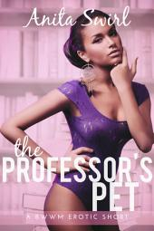 The Professor's Pet: A BWWM Erotic Short
