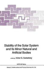 Stability of the Solar System and Its Minor Natural and Artificial Bodies