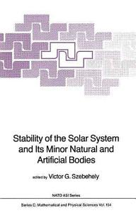 Stability of the Solar System and Its Minor Natural and Artificial Bodies Book