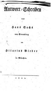 Antwort-Schreiben des Hans Sachs von Straubing an Hilarius Bieder in München