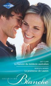 La fiancée du médecin australien - La promesse de Lauren
