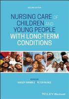 Nursing Care of Children and Young People with Long Term Conditions PDF