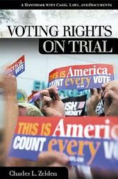 Voting Rights on Trial: A Handbook with Cases, Laws, and Documents