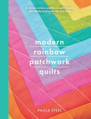 Modern Rainbow Patchwork Quilts PDF