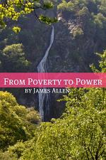From Poverty to Power (Annotated with Biography about James Allen)