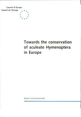 Towards the Conservation of Aculeate Hymenoptera in Europe PDF