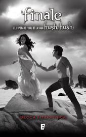 Finale (Saga Hush, Hush 4): Saga Hush Hush