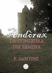 Andòrax - La congiura dei sàmina: Volume unico