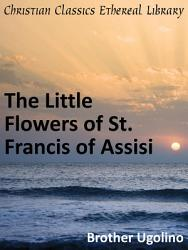 The Little Flowers Of St Francis Of Assisi Book PDF