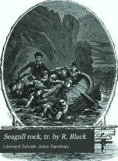 Seagull rock, tr. by R. Black