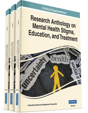 Research Anthology on Mental Health Stigma, Education, and Treatment