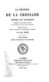 La chanson de la croisade contre les Albigeois: Textes, vocabulaire et table des rimes, Volume1