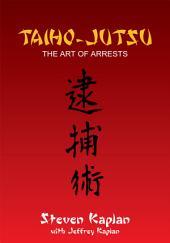 TAIHO-JUTSU: The Art of Arrests
