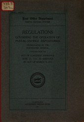Regulations governing the operation of postal-savings depositories promulgated by the postmaster general together with the act of Congress approved June 25, 1910, as amended by act of March 4, 1911