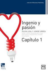 Ingenio y pasión. Capítulo 1