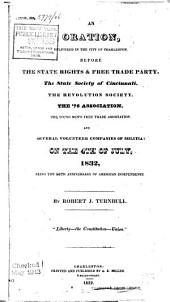 An oration delivered in the city of Charleston: before the State Rights & Free Trade Party ... on the 4th of July, 1832 ...