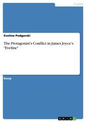 "The Protagonist's Conflict in James Joyce's ""Eveline"""