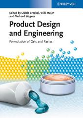 Product Design and Engineering: Formulation of Gels and Pastes