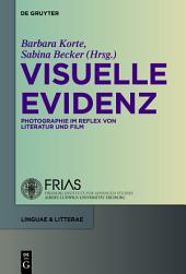 Visuelle Evidenz: Fotografie im Reflex von Literatur und Film