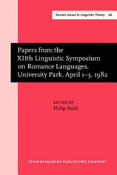 Papers from the XIIth Linguistic Symposium on Romance Languages, University Park, April 1–3, 1982