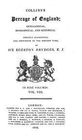 Collins's Peerage of England; Genealogical, Biographical, and Historical: Volume 8