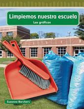 Limpiemos nuestra escuela / Cleaning Our School: Las Graficas