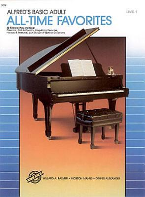 Alfred s Basic Adult Piano Course  All Time Favorites Book 1 PDF