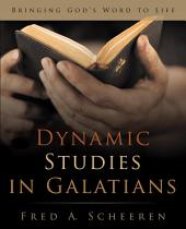 Dynamic Studies in Galatians: Bringing God's Word to Life