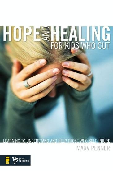 Hope and Healing for Kids Who Cut PDF