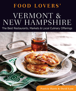 Food Lovers  Guide to Vermont   New Hampshire PDF
